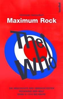 The Who - Maximum Rock: Die Geschichte der verrücktesten Rockgruppe der Welt - Band 3: 1978 bis heute