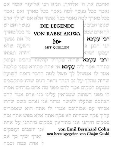 Die Legende von Rabbi Akiwa: Die Lebensgeschichte eines Weisen aus dem Talmud - Kindle Talmud
