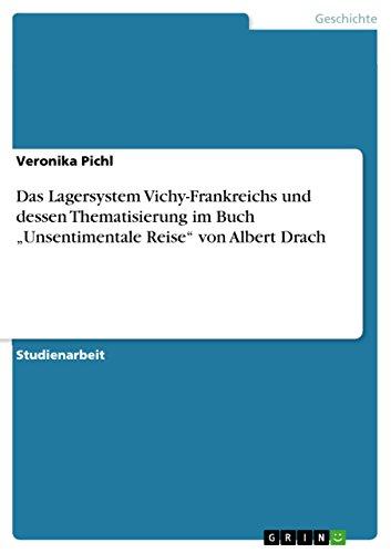 """Das Lagersystem Vichy-Frankreichs und dessen Thematisierung im Buch \""""Unsentimentale Reise\"""" von Albert Drach"""