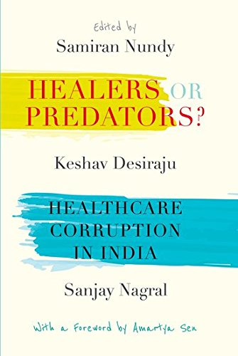 Healers or Predators?: Healthcare Corruption in India