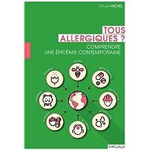 Tous allergiques : Comprendre une épidemie contemporaine