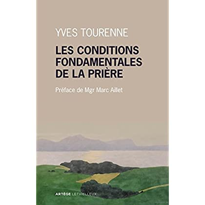Les conditions fondamentales de la prière : Métaphysique et prière chez Claude Tresmontant (Théologie)