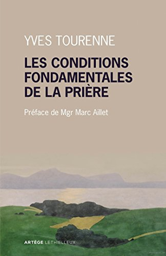 Les conditions fondamentales de la prière: Métaphysique et prière chez Claude Tresmontant