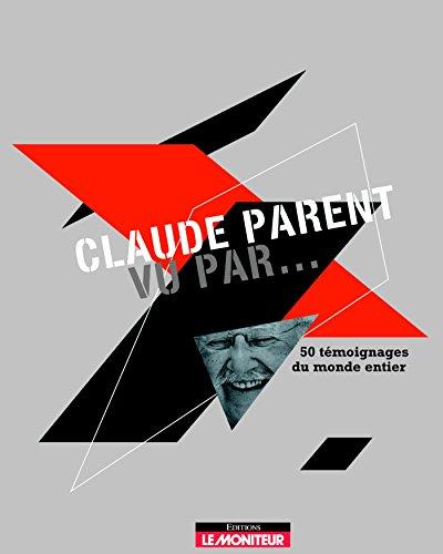 Claude Parent vu par.