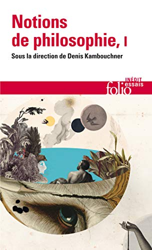 Notions de philosophie (Tome 1) (Folio Essais)