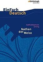EinFach Deutsch Textausgaben: Gotthold Ephraim Lessing: Nathan der Weise: Ein dramatisches Gedicht in fünf Aufzügen....