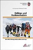 Gebirgs- und Outdoormedizin: Erste Hilfe, Rettung und Gesundheit unterwegs (Natur) - Anna G. Brunello, M. Walliser, Urs Hefti