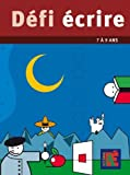 Défi écrire 7 à 9 ans de Jean-Bernard Schneider (1 avril 2004) Relié