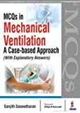 #5: MCQs in Mechanical Ventilation: A Case-based Approach (with Explanatory Answers)