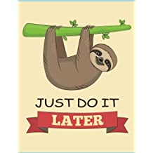 Just do it later (Sloth Journal, Diary, Notebook): Cute Sloth Notebook