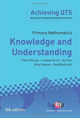 Primary Mathematics: Knowledge and Understanding (Achieving QTS Series) by Mooney, Claire, Hansen, Alice, Wrathmell, Reg, Fox, Sue, Fer (2011) Paperback