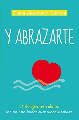 Y abrazarte (Spanish Edition)