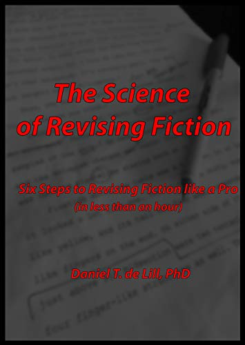 The Science of Revising Fiction: Six Steps to Revising Fiction Like a Pro (in less than an hour) (The Science of Creation Fiction Book 2) (English Edition)