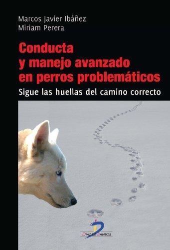 Conducta y manejo avanzado en perros problemáticos por Marcos Javier Ibáñez