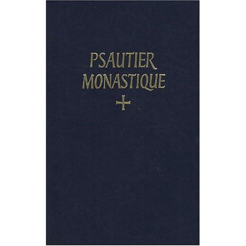 Psautier monastique latin-français selon la Règle de Saint Benoît & les autres schémas approuvés: Noté en chant grégorien