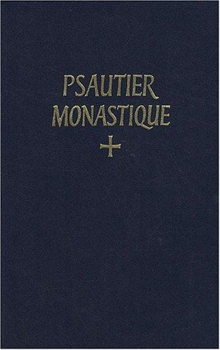 Psautier monastique latin-français selon la Règle de Saint Benoît & les autres schémas approuvés: Noté en chant grégorien par Abbaye de Solesmes
