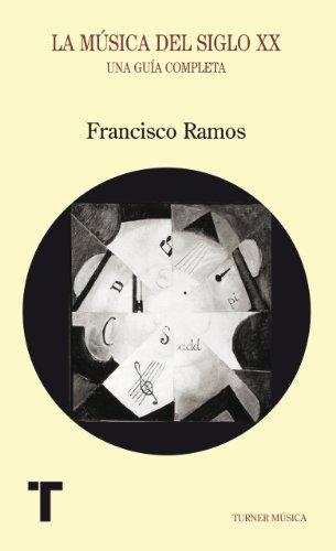 La música del siglo XX. Una guía completa por Francisco Ramos