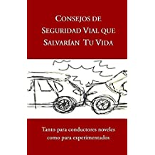 CONSEJOS DE SEGURIDAD VIAL QUE SALVARÍAN TU VIDA: Tanto para conductores noveles como para experimentados