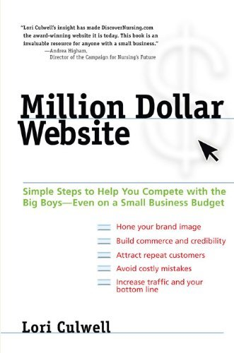 Million Dollar Website: Simple Steps to Help You Compete with the Big Boys - Even on a Small Business Budget by Lori Culwell - Million-dollar-website