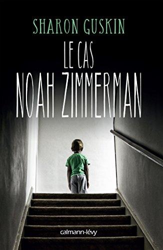 Le Cas Noah Zimmerman (Littérature Etrangère)