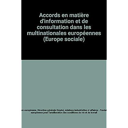 Accords en matière d'information et de consultation dans les multinationales européennes (Europe sociale)