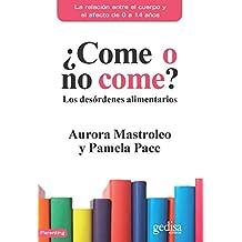¿Come o no come?: Los desórdenes alimentarios (Spanish Edition)