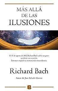 Más allá de las ilusiones par Richard Bach