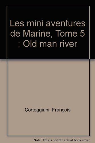 Les mini aventures de Marine, Tome 5 : Old man river