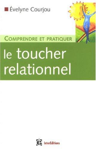 Comprendre et pratiquer le toucher relationnel par Evelyne Courjou