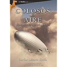 Colosos del aire: (Versión sin solapas) (Tombooktu Historia)