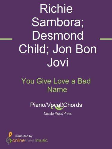 You Give Love a Bad Name eBook: Desmond Child, Richie Sambora, Jon ...