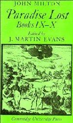 Paradise Lost: Books 9-10: Bks. 9 & 10 (Cambridge Milton Series for Schools and Colleges)