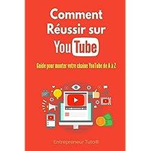 Comment Réussir sur YouTube: Guide pour monter votre chaine YouTube de A à Z !