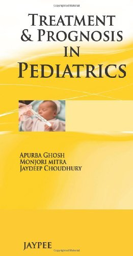 Treatment & Prognosis in Pediatrics by Apurba Ghosh (2013-05-30)