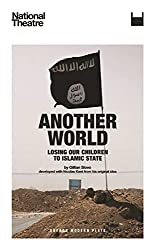 Another World: Losing our Children to Islamic State by Gillian Slovo (2016-04-08)