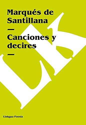 Canciones y decires (Poesia) por Marqués de Santillana