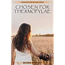 Chosen For Thermopylae (Thermopylae Bound Series Book 2)