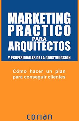Marketing práctico para arquitectos y profesionales de la construcción