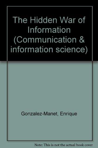 The Hidden War of Information (Communication & Information Science) por Enrique Gonzalez-Manet