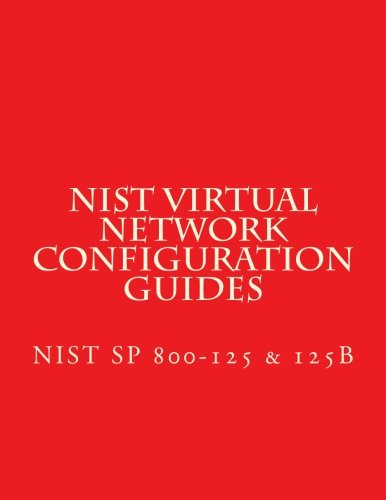 NIST SP 800-125B & 125 - Secure Virtual Network Configuration for Virtual  Machin: Guide to Security for Full Virtualization Technologies