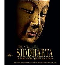 Siddharta - le Prince Qui Devint Bouddha