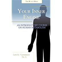 Your Inner Engine: An Introductory Course on Human Metabolism (English Edition)