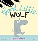Good Little Wolf by Nadia Shireen (2011-09-13)