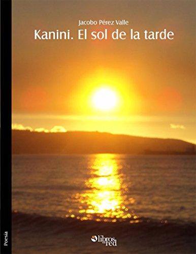Kanini. El sol de la tarde por Jacobo Pérez Valle