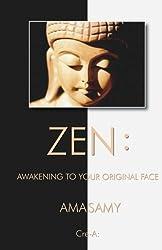 Zen: Awakening To Your Original Face by Ama Samy (2012-01-24)
