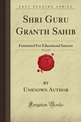 Shri Guru Granth Sahib, Vol. 2 of 4: Formatted For Educational Interest (Forgotten Books) por Unknown Petrovna Author