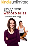 Wedded Bliss (Diary of A Teenage Mom Book 5)