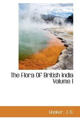 the-flora-of-british-india-volume-i-by-author-hooker-j-d-published-on-july-2009