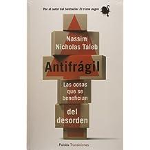 Antifragil. Las cosas que se benefician del desorden (Spanish Edition)