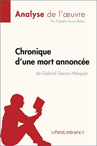 Chronique d'une mort annonce de Gabriel Garca Mrquez (Analyse de l'oeuvre): Comprendre la littrature avec lePetitLittraire.fr (Fiche de lecture)